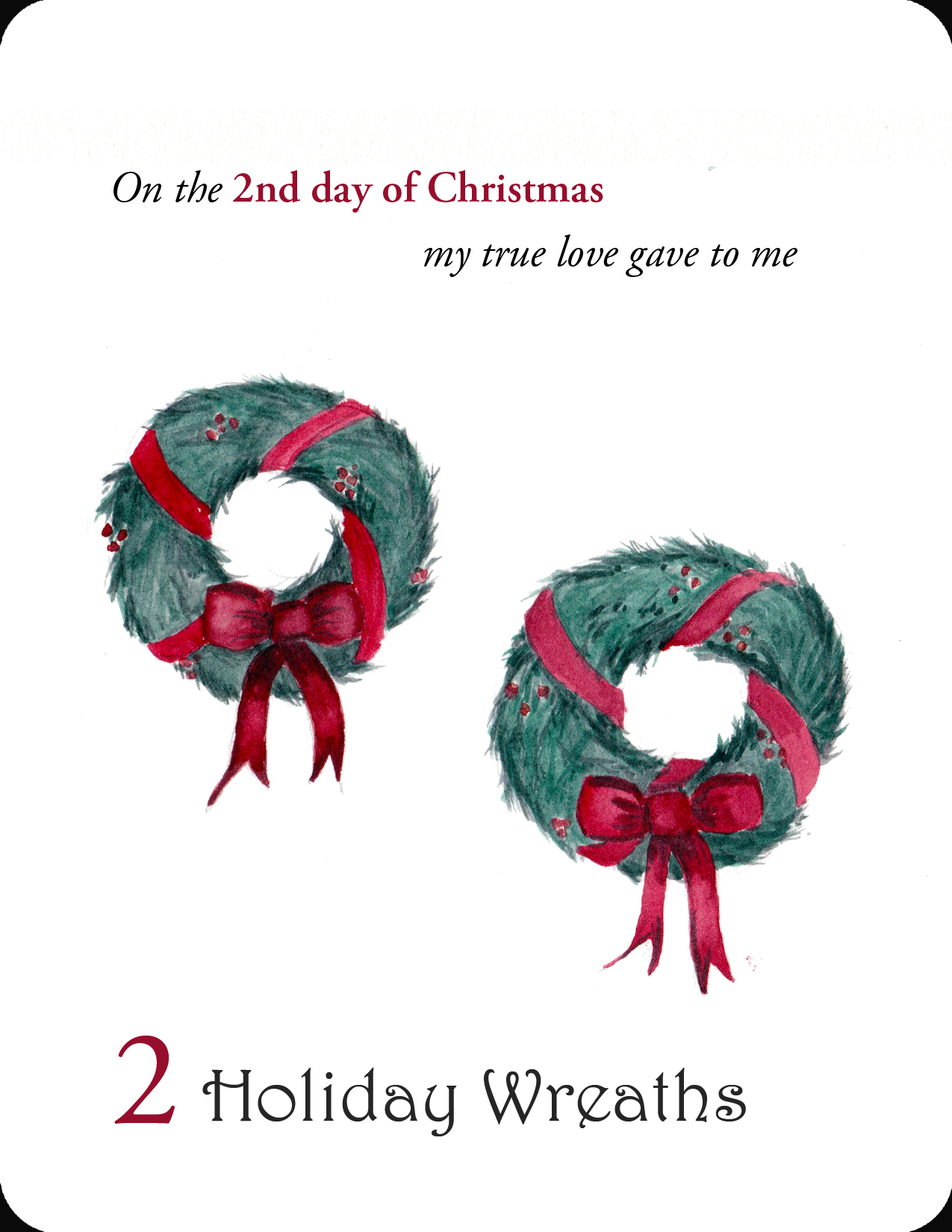 The 2nd in a set of the 12 Days of Christmas small note cards is 2 Holiday Wreaths