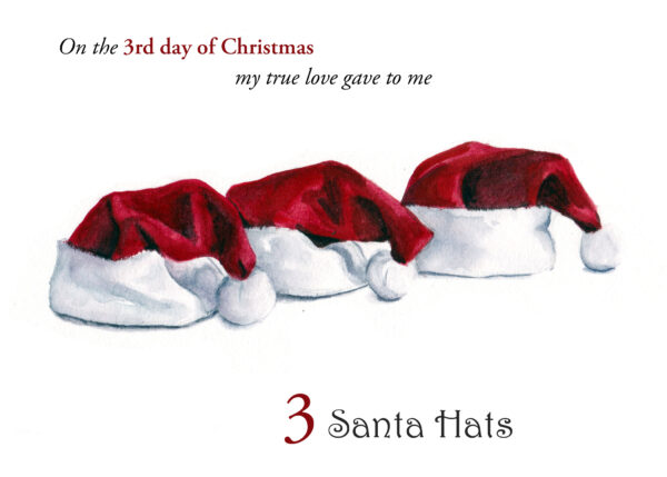 The 3rd folded card in a set of the 12 Days of Christmas, 3 Santa Hats