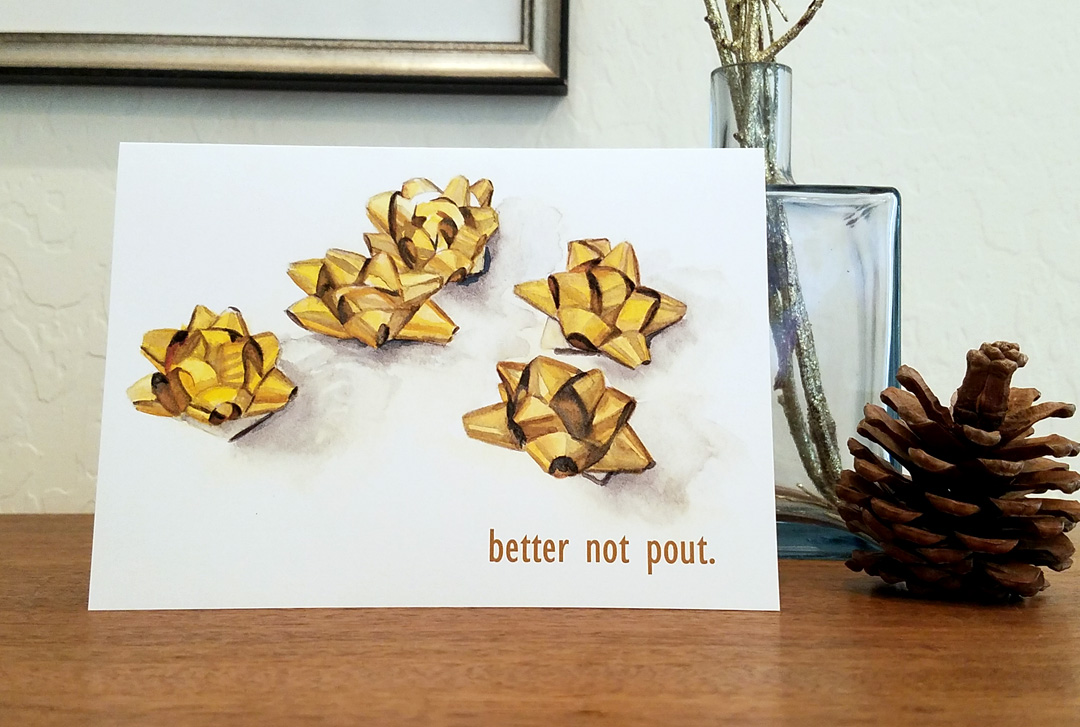 Better not pout watercolor printed on cardstock